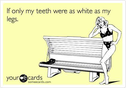 teeth white as legs
