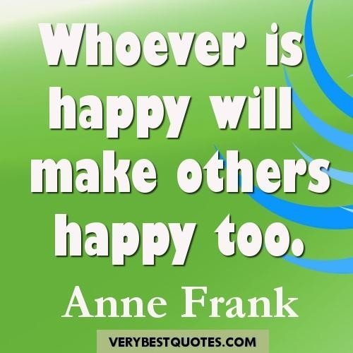 whoever is hapy - Anne Franck