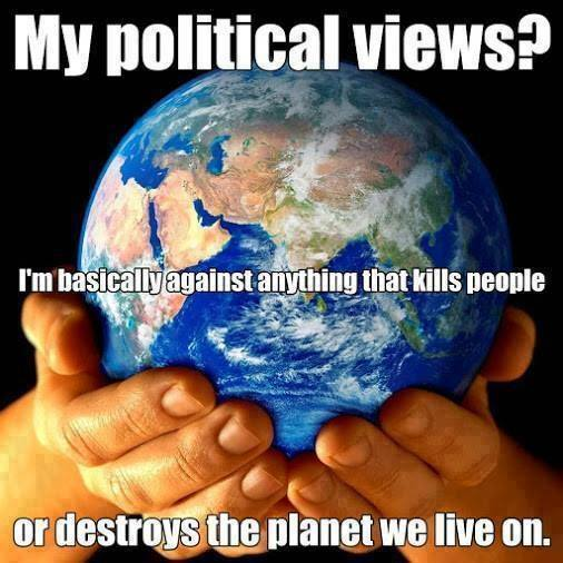 political views - things that kill or destroy