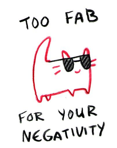 too fab for negativity