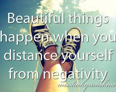 beautiful things happen - distance negativity