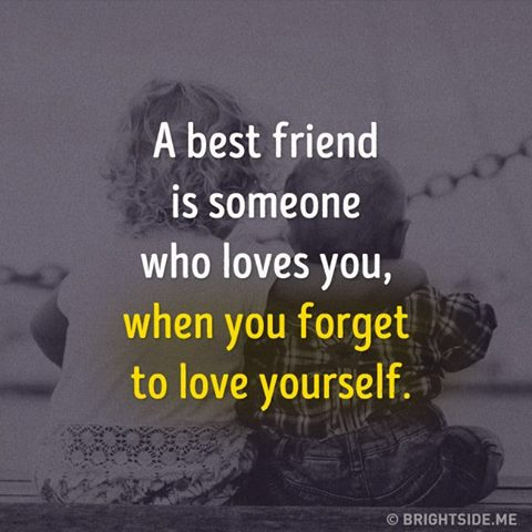 best friend loves you when forget love yourself