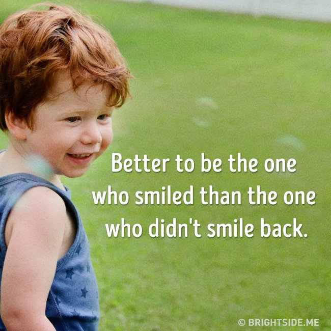 better be the one who smiles