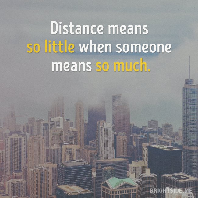 distance means little when someone much