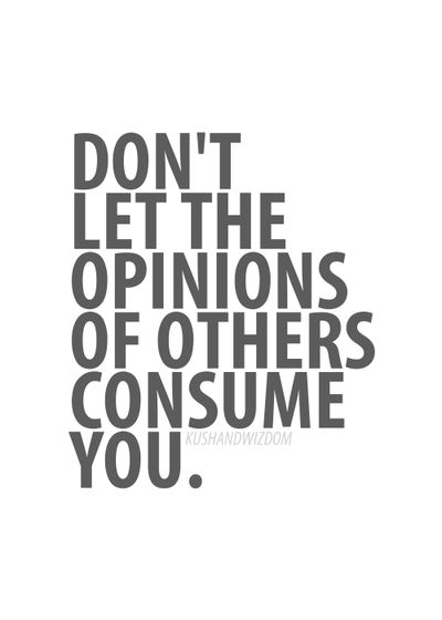 don-t let opinion others