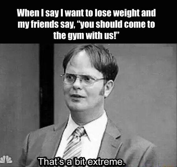 gym - a bit extreme - Dwight
