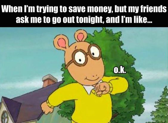 trying to save money -going out ok
