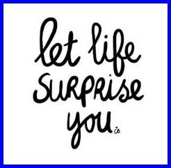 let-life-surprise-you