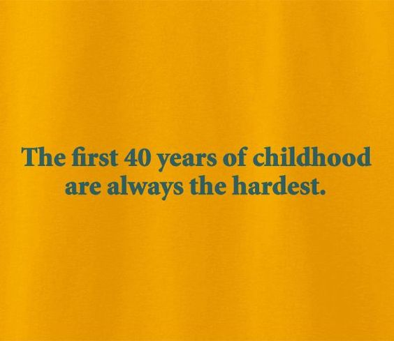 first-40-years-childhood
