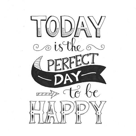 today-perfect-day-to-be-happy